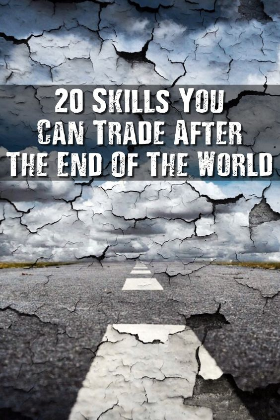 20 Skills You Can Trade After The End Of The World - Too many preppers have a romantic view of life after the end of the world. They see themselves as the hero of a post-apocalyptic movie, but the most likely scenario is far more depressing.