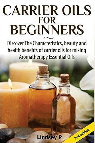Carrier Oils For Beginners: Discover The Characteristics, beauty, and health…