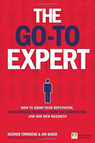The Go-To Expert: How to Grow Your Reputation, Differentiate Yourself from the Competition and Win New Business von Heather Townsend http://www.amazon.de/dp/1292014911/ref=cm_sw_r_pi_dp_dP0-vb072BA0V