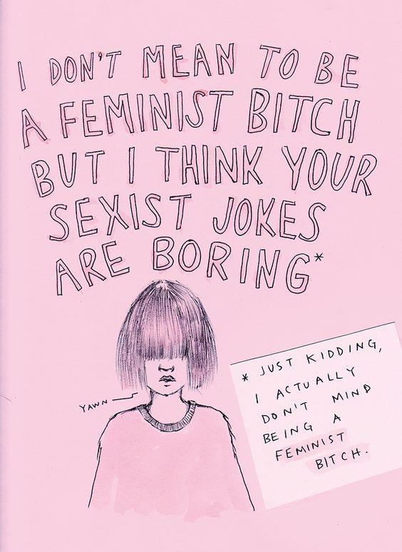 I'll take feminist bitch over misogynist pig any day.: