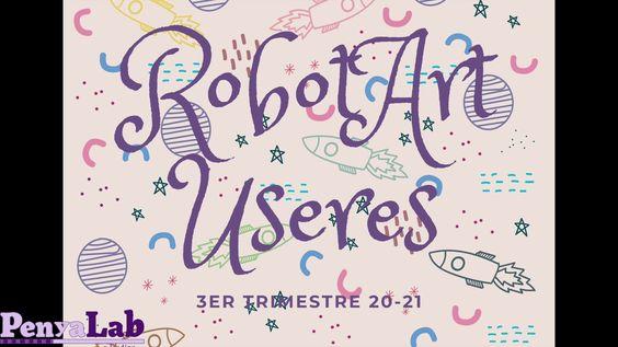 Vídeo-resum RobotArt Les Useres 3r Trimestre curs 2020-21