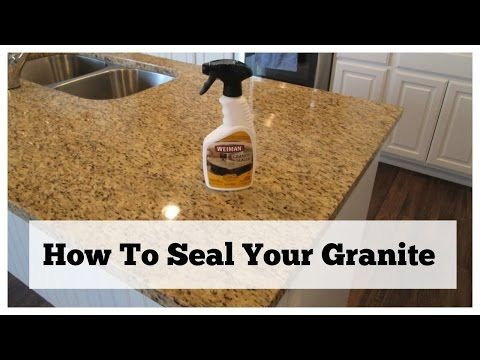 How To Seal Your Granite Granite Countertop Care Youtube