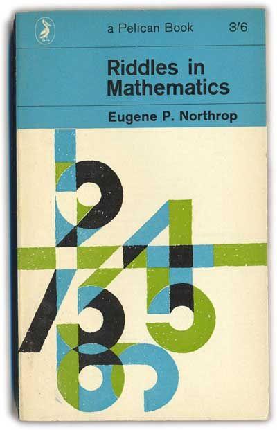 Eugene P. Northrop - Riddles in Mathematics