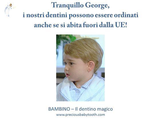 Tranquillo George, i nostri dentini possono essere ordinati anche se si abita fuori dalla UE! BAMBINO - Il dentino magico www.preciousbabytooth.com #BabyGeorge #Brexit #Bambino #DentinoMagico