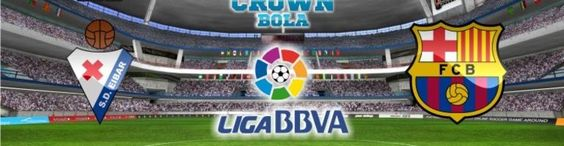 Prediksi Bola Eibar vs Barcelona 6 Maret 2016