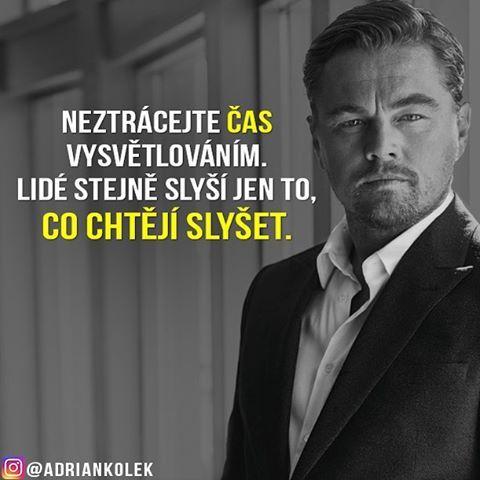 Neztrácejte čas vysvětlováním.  Lidé stejně slyší jen to, co chtějí slyšet. 😉👍💯 #motivace #motivacia #uspech #adriankolek #business244 #sietovymarketing #biznis #podnikanie #czech #slovak #czechgirl #czechboy #slovakgirl #slovakboy #business #success #motivation #motivationalquotes #lifequotes #dream #goals #leonardodicaprio