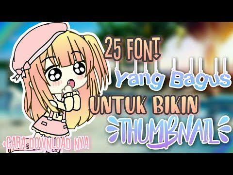 25 Font Yang Bagus Untuk Bikin Thumbnail Cara Download Nya Gacha Life Tutorial Youtube Lagu Latar Belakang Animasi Bikini