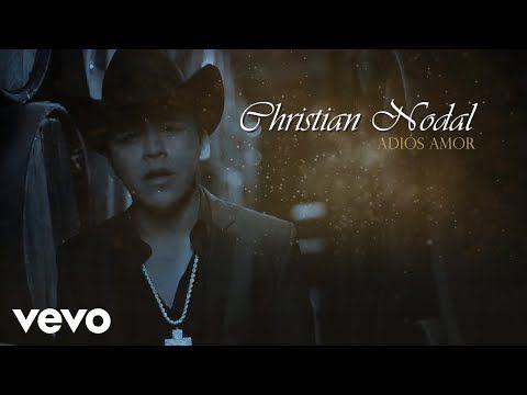 Christian Nodal Adios Amor Official Lyric Video Youtube Musica Youtube Cristianos