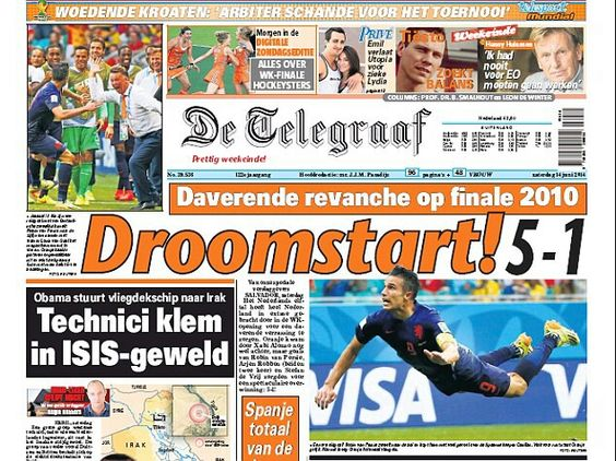 Dream start: The Dutch press have reacted in joyous fashion to their 5-1 win over Spain in World Cup 2014 Brasil.