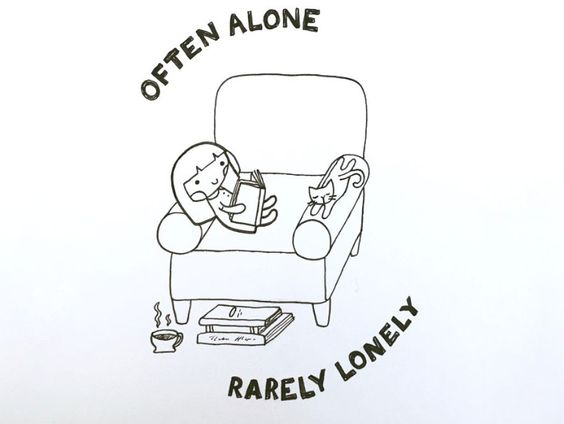Often Alone Rarely Lonely. This is for my wife, not you.
