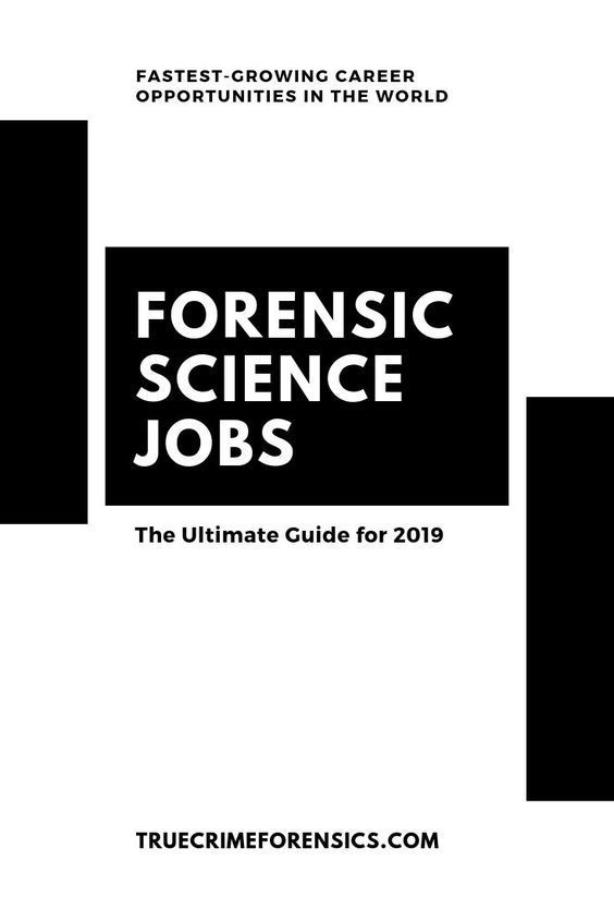Forensic Science Jobs The Ultimate Guide For 2019 Truecrime Forensics Forensicscience Care Forensic Science Forensic Science Major Forensic Science Career