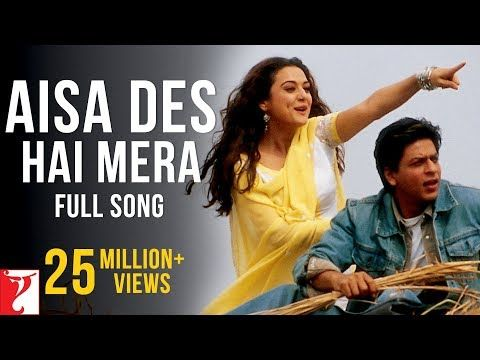 Aisa Des Hai Mera Full Song Veer Zaara Shah Rukh Khan Preity Zinta Youtube Songs All Songs Bollywood Music