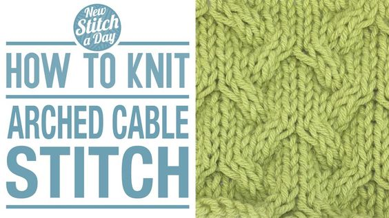 Knitting Tutorial: How to Knit the Arched Cable Stitch. Click link to learn t...