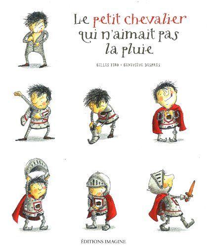 Le petit chevalier qui n'aimait pas la pluie / Gilles Tibo. (2013)