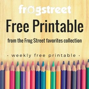 Frog Street FREE Printables every Friday.  Sharing some of our favorites!