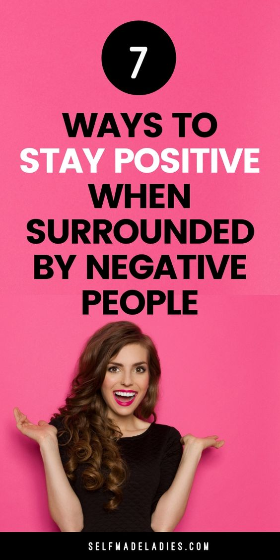 Pinterest Graphic with Title 7 Ways to Stay Positive When Surrounded by Negative People - selfmadeladies.com