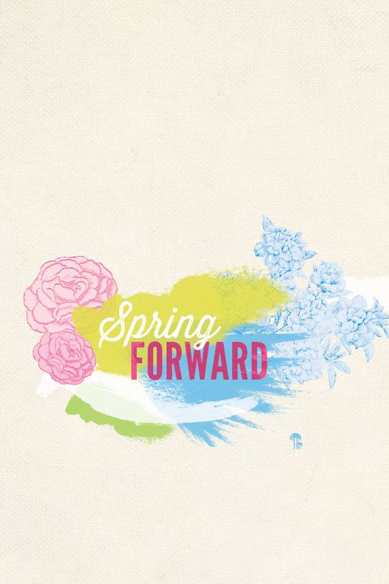 Spring Forward! #quote #motivation