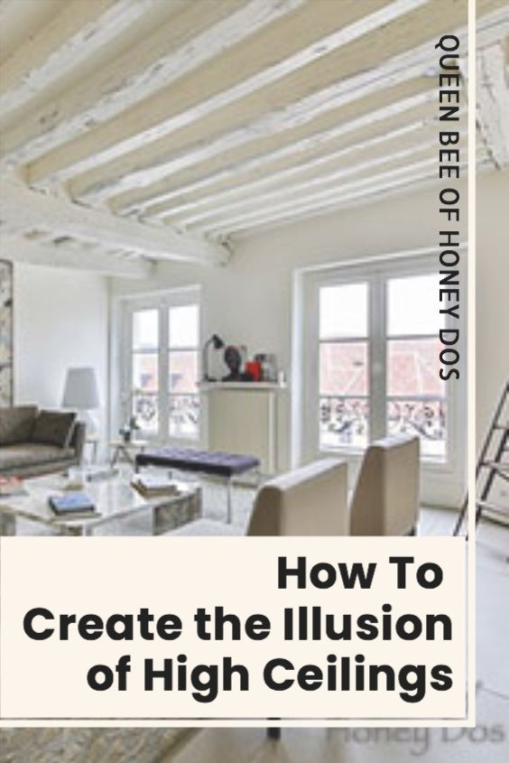 Create The Illusion Of High Ceilings Low Ceiling High Ceiling Ceiling