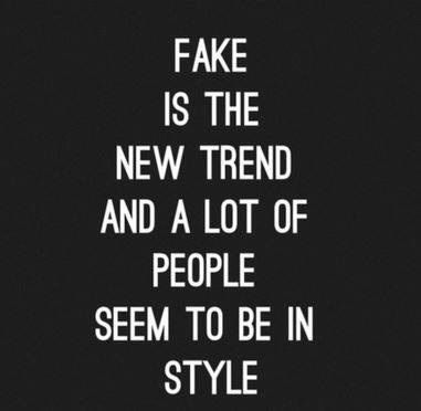 Fake Is The New Trend Fake Friend Quotes Fake People Quotes Fake Quotes