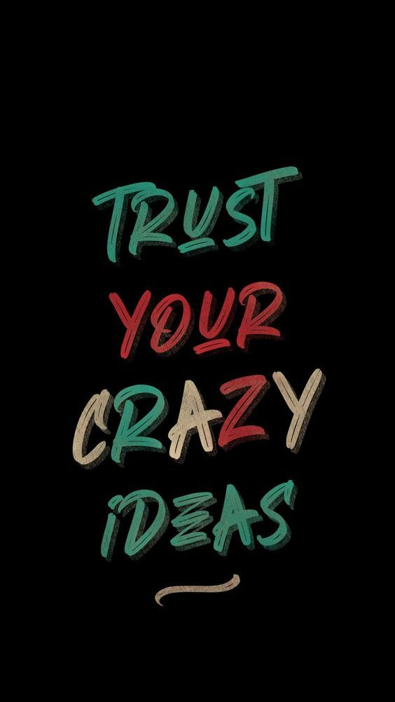 Trust Your Crazy Ideas.  Read More : 50+ IDEAS QUOTES  #Ideas #IdeasQuotes #Trust #TrustQuotes #LifeChoiceQuotes #Quoteish