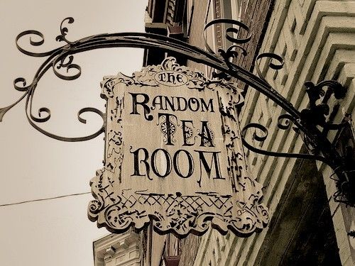 Tea rooms, random or otherwise.