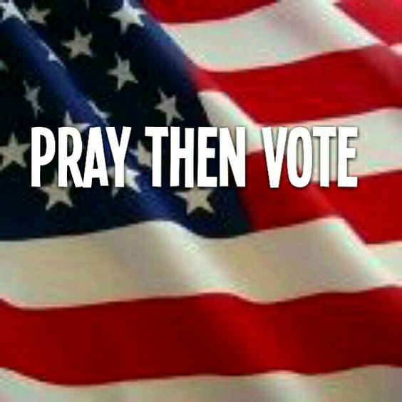 PRAY then VOTE #pray #vote #biblicalvalues #biblical #christian #faith #conservative #republican #hope #prayer #election #republican #