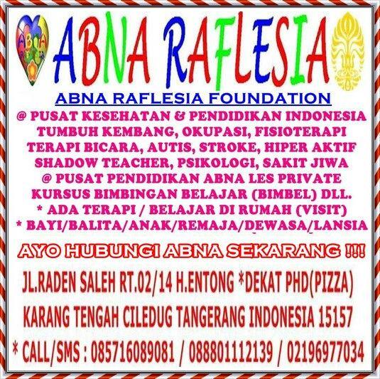 KLINIK ABNA @ PUSAT KESEHATAN PENDIDIKAN #INDONESIA 085716089081 @ YAYASAN ABNA RAFLESIA @ ADA PROGRAM VISIT KE #JAKARTA #BOGOR #DEPOK #CILEDUG #BANTEN #BEKASI DAN SELURUH PROVINSI DI INDONESIA @ PUSAT #TUMBUH KEMBANG #OKUPASI TERAPI (OT) #FISIOTERAPI (FT) #TERAPI BICARA #WICARA #PSIKOLOGI #ANAK BERKEBUTUHAN KHUSUS (ABK) #KESULITAN BELAJAR #STROKE #SENSORI INTEGRASI #KESULITAN BERAKTIFITAS #AUTIS #GANGGUAN PERILAKU #MASALAH MENTAL #SAKIT JIWA #REHABILITASI MEDIS #ANAK #REMAJA #DEWASA #DAN…