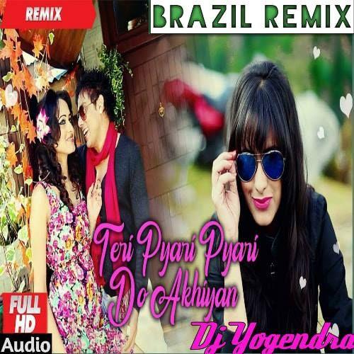 Teri Pyari Pyari Do Akhiyan Remix Dj Yogendra Dj Mix Songs Dj Songs Dj Remix Songs