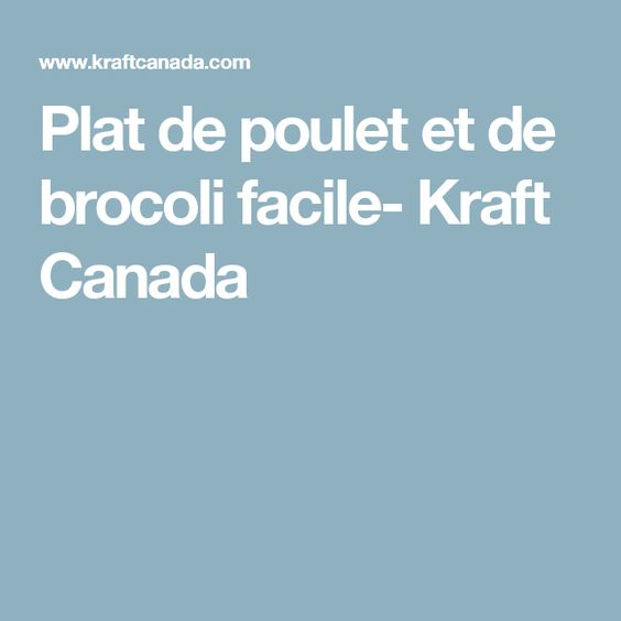 Plat de poulet et de brocoli facile- Kraft Canada