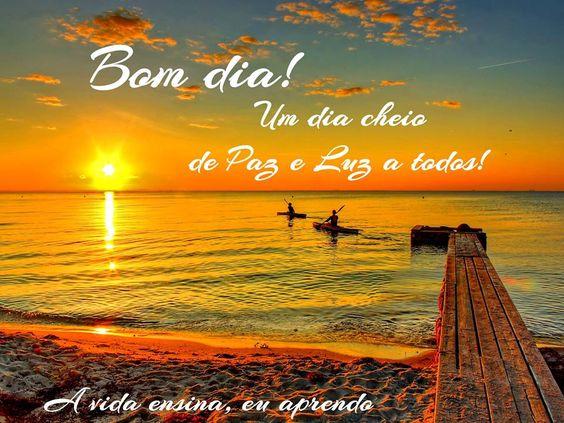Bom Dia Luz Do Dia: Bom Dia! Um Dia Cheio De Paz E Luz A Todos!