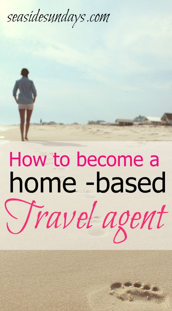 How To Become A Work From Home Travel Agent Become A Travel Agent Travel Agent Disney Travel Agents