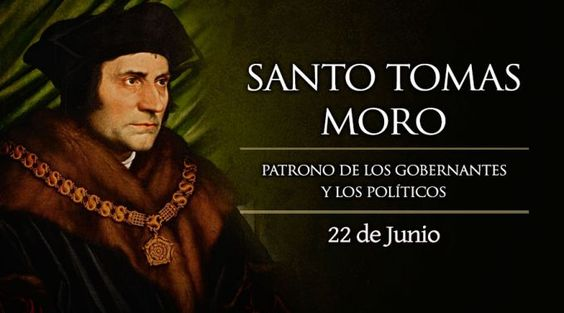 Hoy es fiesta de Santo Tomás Moro, patrono de los gobernantes y los políticos