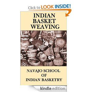 Amazon.com: Indian Basket Weaving (Illustrated) eBook: Navajo School of Basket Weaving: Kindle Store