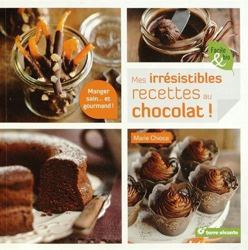 Irresistibles Recettes au Chocolat (Mes) de Chioca Marie - oct