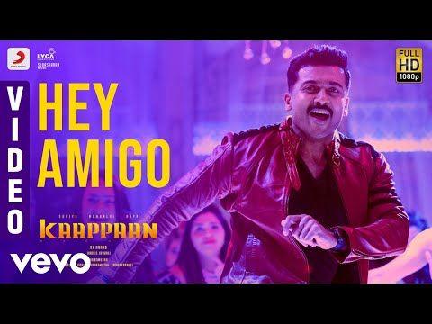 Kaappaan Hey Amigo Video Suriya Sayyeshaa Harris Jayaraj K V Anand Youtube In 2020 Tamil Video Songs Spanish Expressions Music Songs