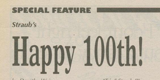 2001: Jack W. Straub Jr. and Jack W. Straub III (Trip) celebrate the 100th anniversary of Straub's Markets.