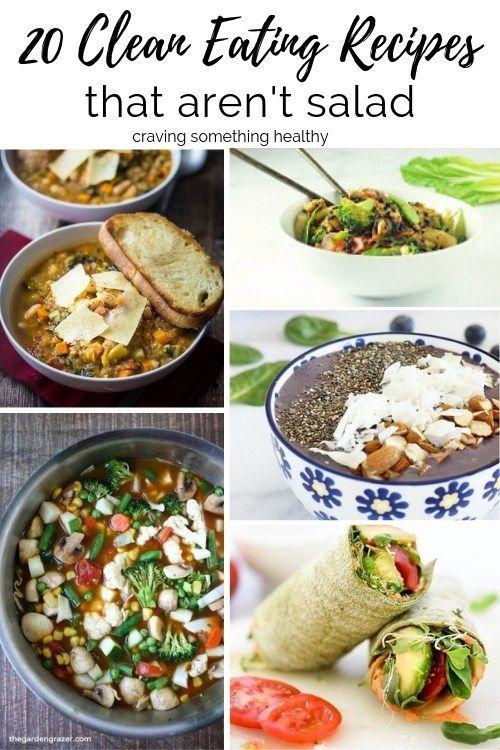 20 Clean Eating Recipes That Aren T Salad Craving Something Healthy Clean Eating Recipes Clean Eating Vegetarian Clean Eating Dinner