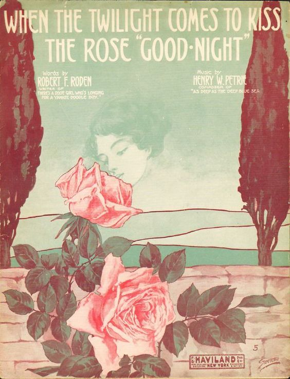 """""""When the Twilight Comes to Kiss the Rose Good-Night"""" ~ 1912 Sheet music cover."""