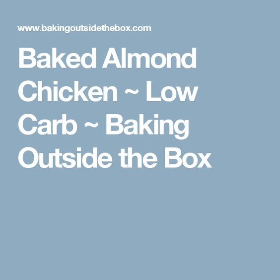 Baked Almond Chicken ~ Low Carb ~ Baking Outside the Box