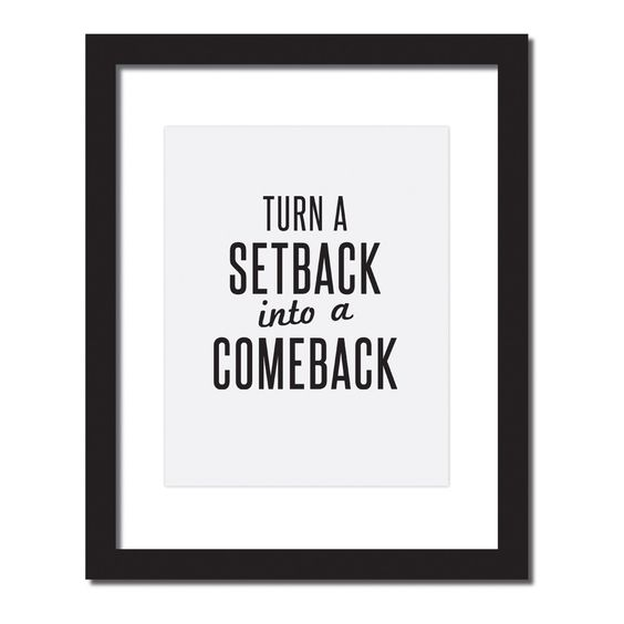 Inspirational quote print 'Turn a setback into a comeback'