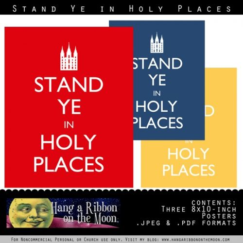 2013 Mutual Theme: Stand Ye in Holy Places 8x-10-inch posters. Free printables from Hang a Ribbon on the Moon.""