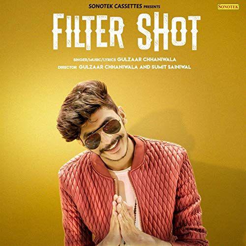 Filter Shot Lyrics By Gulzaar Chhaniwala Latest Song Lyrics Songs Website Music Lyrics