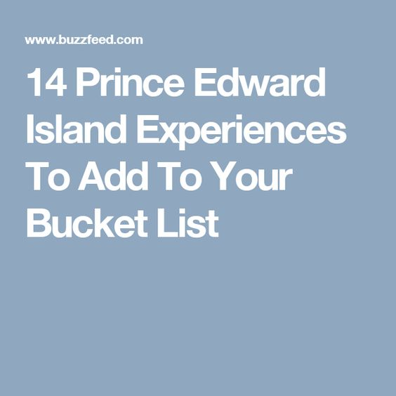 14 Prince Edward Island Experiences To Add To Your Bucket List