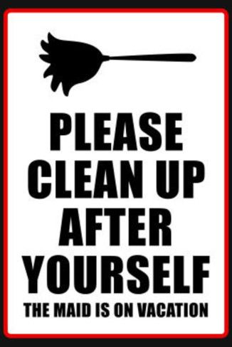 Clean Up After Yourself The Maid Is On Vacation Sign Poster Kid The O 39 Jays And Bathroom