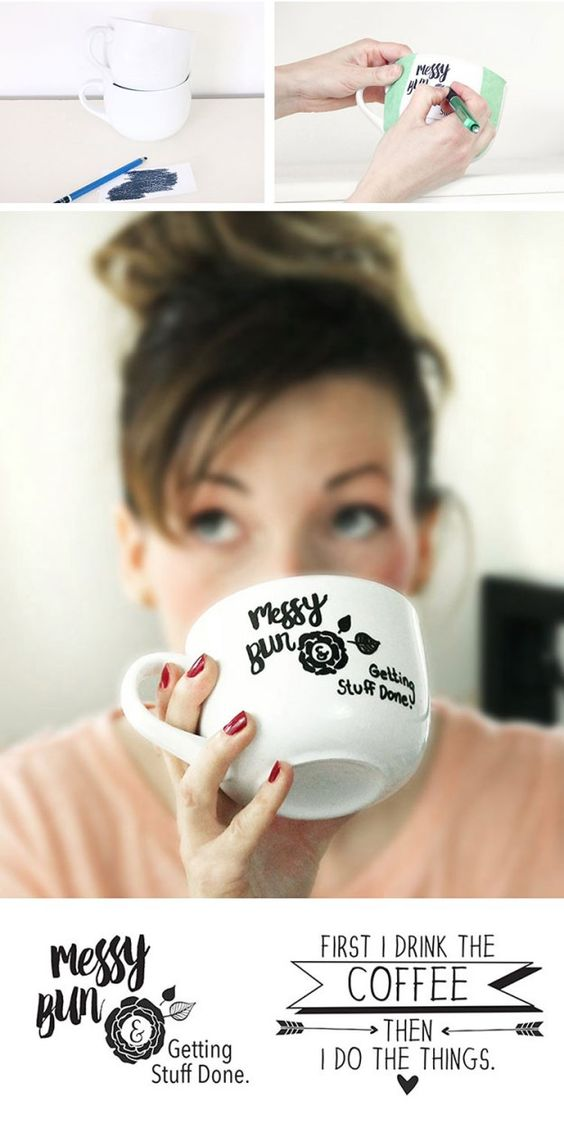 """For the coffee lover in your life... full tutorial on how to make your own custom Sharpie Mug! Free artwork included! (""""Messy Bun and Getting Stuff Done"""" & """"First I Drink the Coffee, Then I do the Things"""")"""