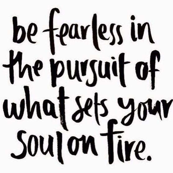 Be Fearless in the Pursuit of What Sets Your Soul on Fire | Stork OTC