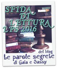http://leparolesegretedigaia.blogspot.it/2015/12/sfida-di-lettura-lps-2016-presentazione.html
