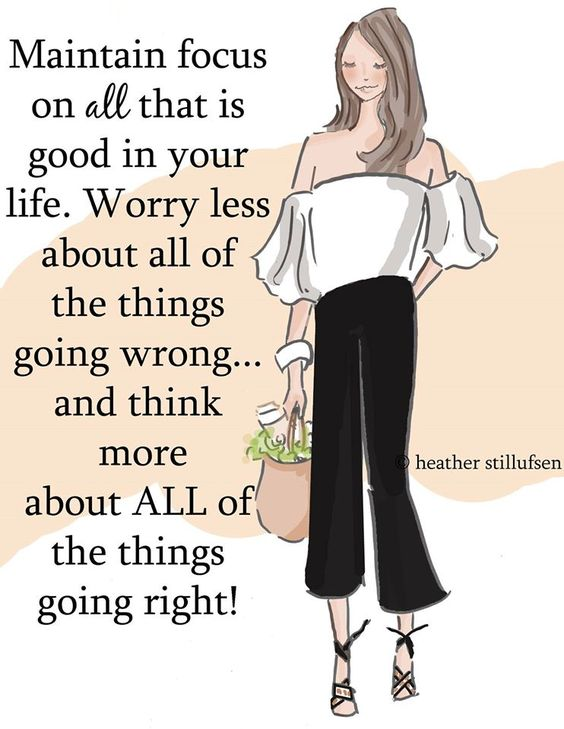 Maintain focus on ALL that is GOOD....Worry less about the wrongs and more about…