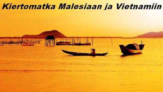 Kiertomatka Malesia ja Vietnam - Kaakkois Aasia