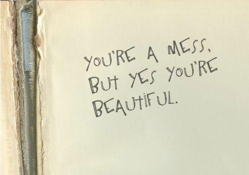 Beautiful Mess <3